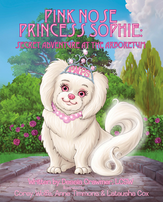 Pink Nose Princess Sophie: Secret Adventure at the Aroboretum Book by Dessia Crawmer
